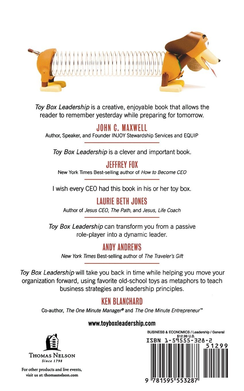 Toy Box Leadership Leadership Lessons From The Toys You Loved As A