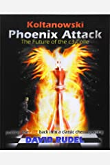 Koltanowski-Phoenix Attack-The Future of the C3-Colle: Putting the Fire Back Into a Classic Chess Opening Paperback