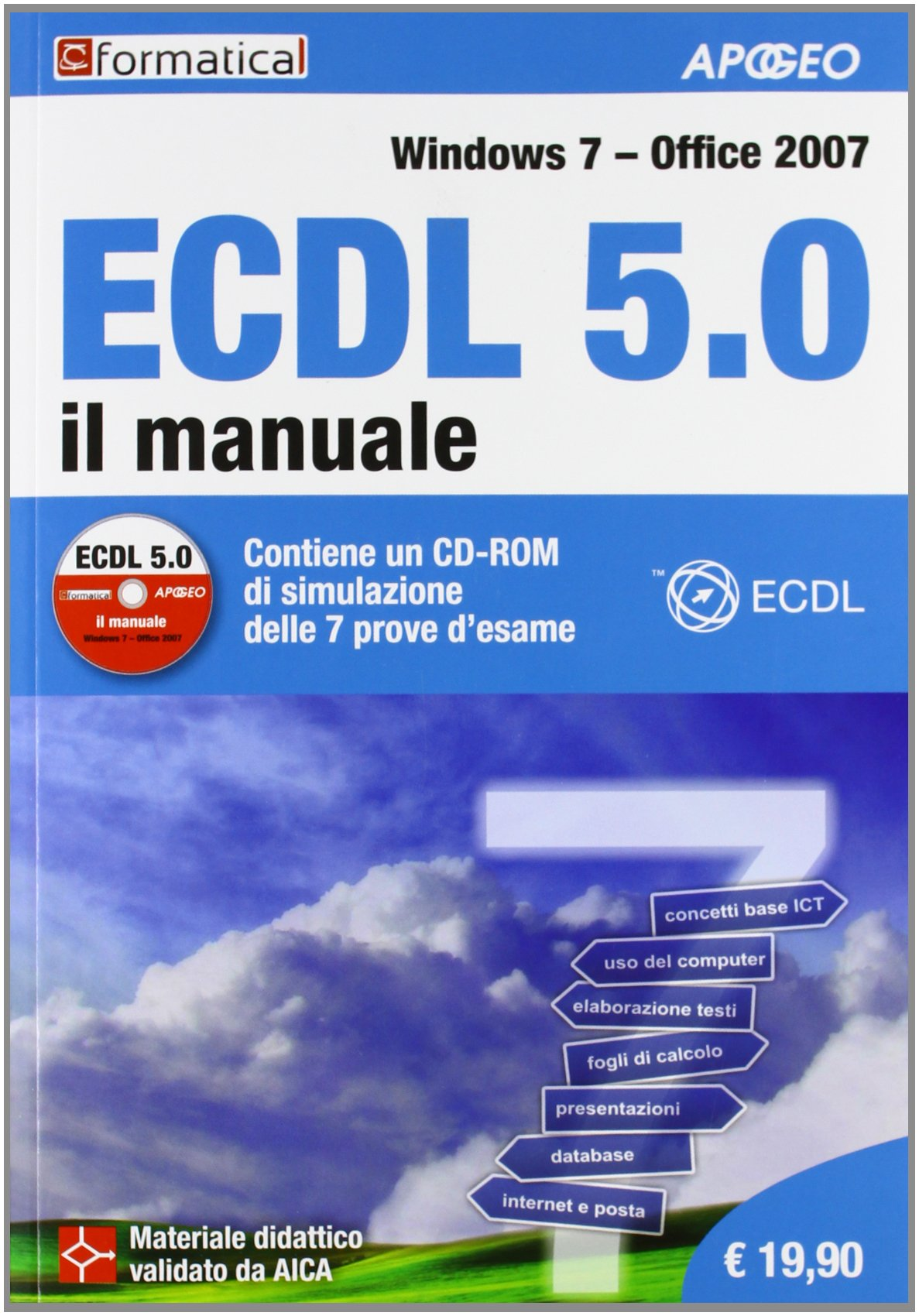 ECDL 5.0. Il manuale. Windows 7 Office 2007 Copertina flessibile – 19 set 2013 Formatica Apogeo Education 883878731X