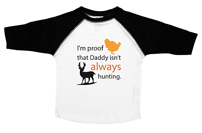 31251d9aa21b8 Amazon.com: Daddy Isn't Always Hunting / Funny Toddler Shirts For ...