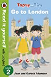 Topsy and Tim: Go to London - Read it yourself with Ladybird: Level 2