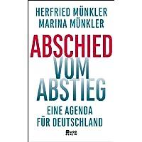 Abschied vom Abstieg: Eine Agenda für Deutschland