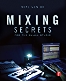 Mixing Secrets (Sound On Sound Presents...)