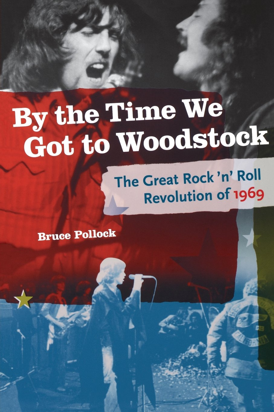 Download By The Time We Got to Woodstock: The Great Rock 'N' Roll Revolution Of 1969 ebook