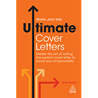 Ultimate Cover Letters: Master the Art of Writing the Perfect Cover Letter to Boost Your Employability (Ultimate Series)