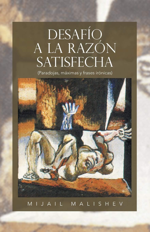 Desafio A La Razon Satisfecha Paradojas Maximas Y Frases