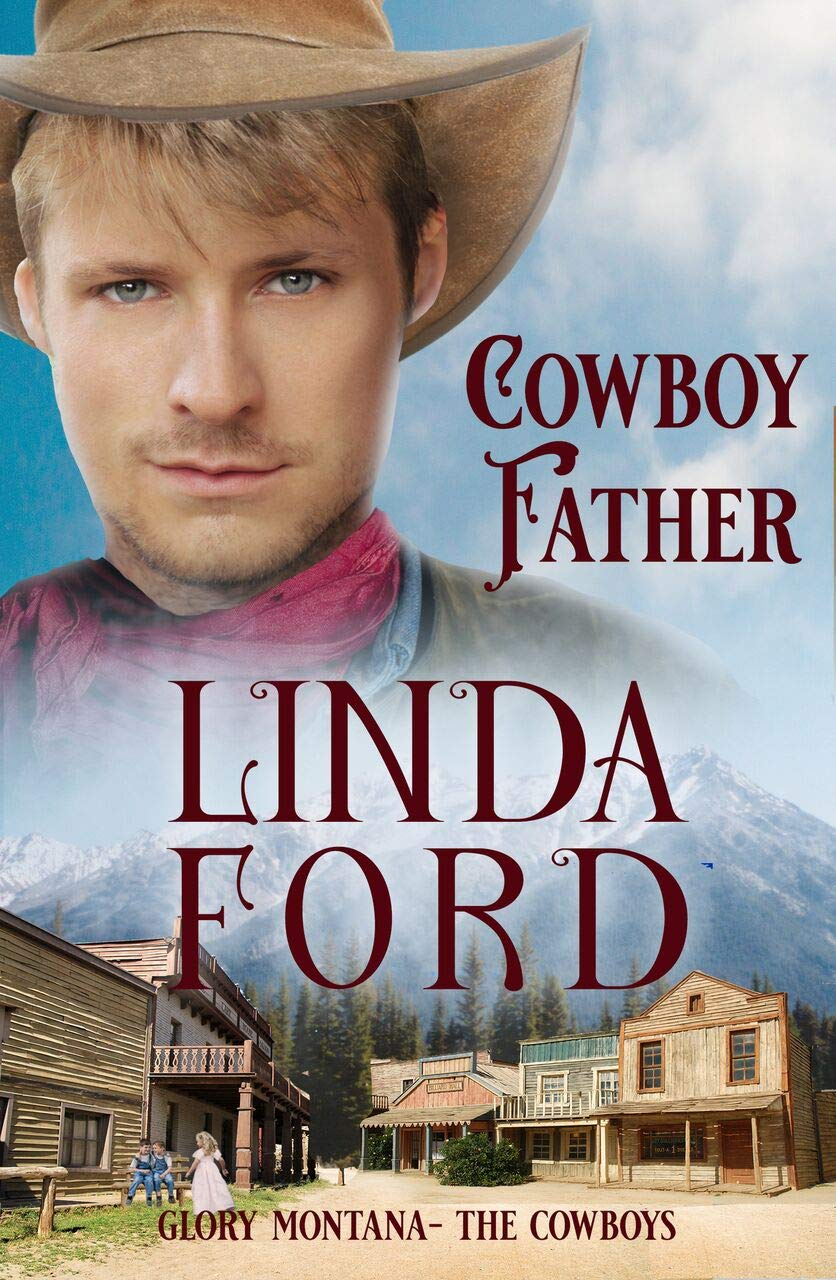 Cowboy Father  The Cowboys  Glory Montana Book 5   English Edition