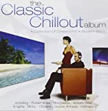 The Classic Chillout Album: A Collection of Classics for a Modern World