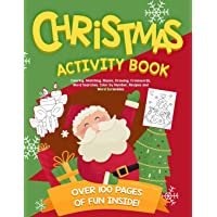 Christmas Activity Book: Coloring, Matching, Mazes, Drawing, Crosswords, Word Searches, Color by Number, Recipes and…