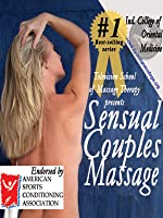 Sensual Couples Massage:  Pleasure Your Woman
