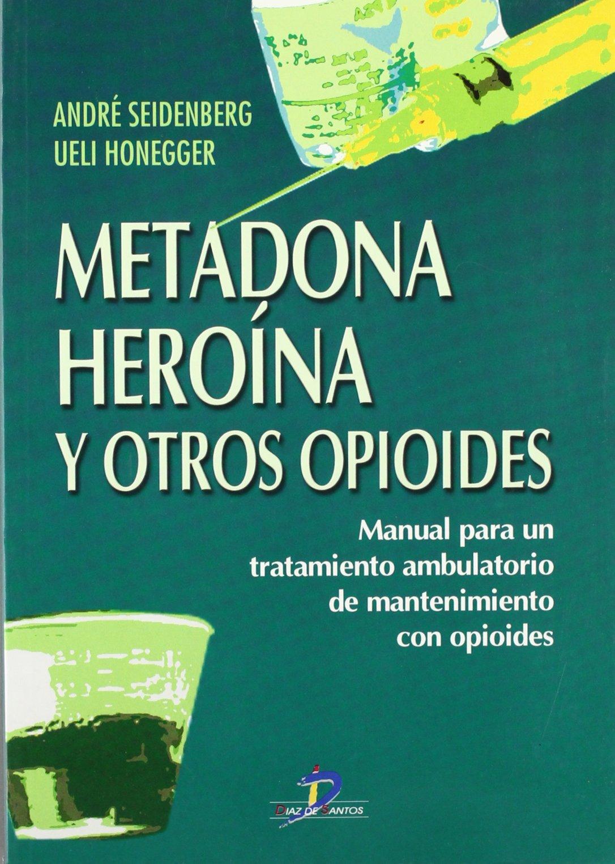 Download Metadona, Heroina y Otros Opioides (Spanish Edition) PDF