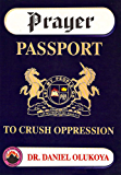 Prayer Passport to Crush Oppression (English Edition)