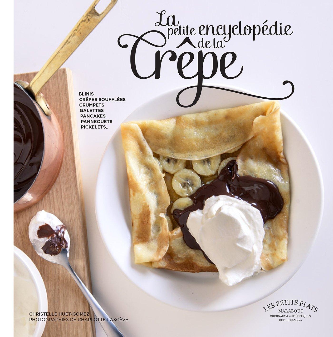 Amazon.fr - La petite encyclopédie de la crêpe - Christelle Huet-Gomez -  Livres