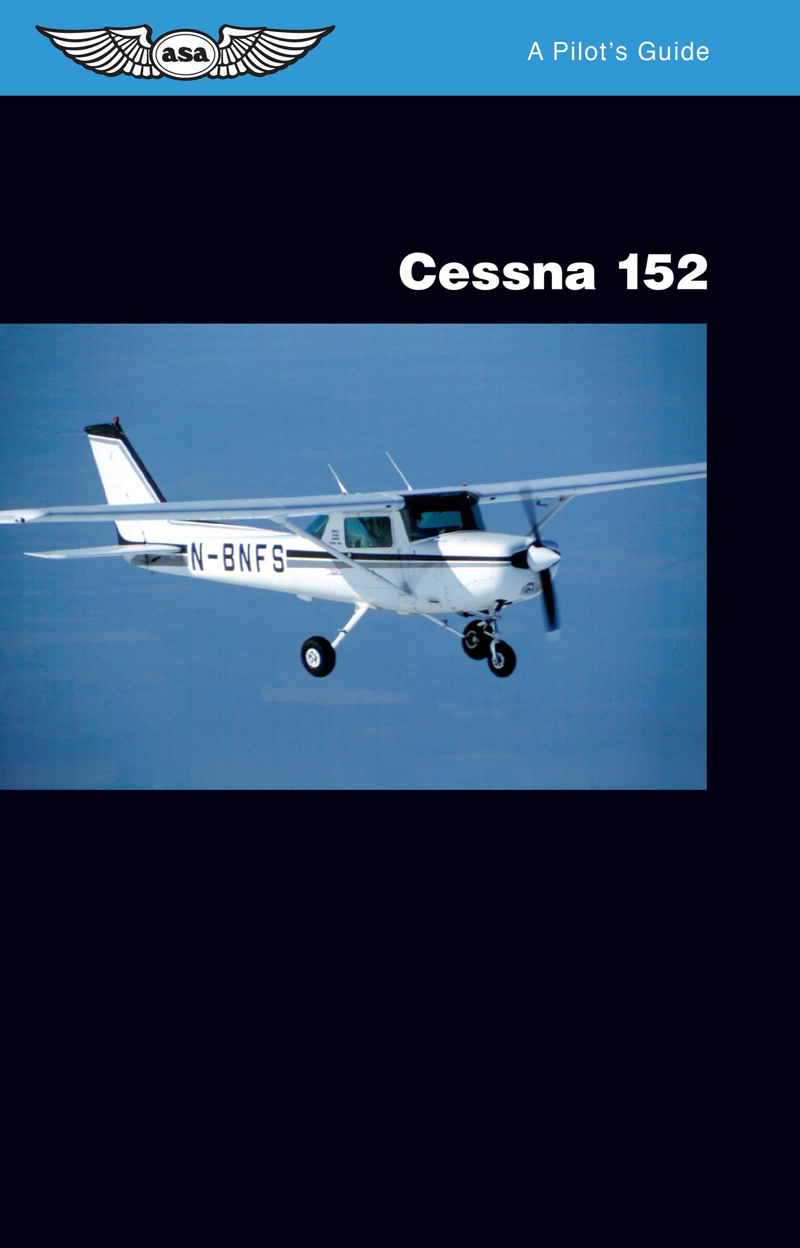 Cessna 152: A Pilot's Guide: Jeremy M  Pratt: 9781560272120