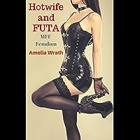 Hotwife and FUTA: MFF Femdom Cuckold (English Edition)