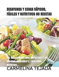 DESAYUNOS Y CENAS RÁPIDOS, FÁCILES Y NUTRITIVOS 60 RECETAS: LAS DOS COMIDAS MÁS IMPORTANTES