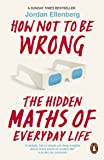 How Not to be Wrong: The Hidden Maths of Everyday Life