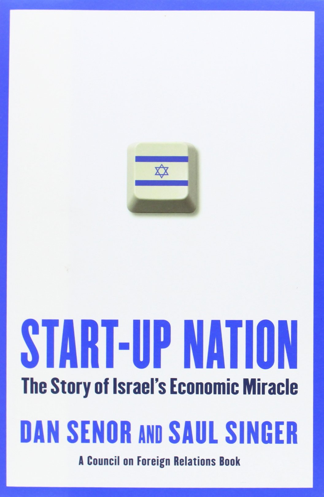 Start Up Nation  The Story Of Israel's Economic Miracle