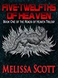 Five-Twelfths of Heaven - Book One of The Roads of Heaven