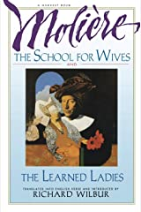 The School for Wives and The Learned Ladies, by Moliere: Two comedies in an acclaimed translation. Paperback