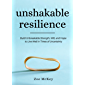 Unshakable Resilience: Build Unbreakable Strength, Will, and Hope to Live Well in Times of Uncertainty (Emotional Maturity Book 3)