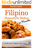 Filipino Home-style Dishes in Minutes: Delicious Filipino Recipes to Delight Your Family and Friends (English Edition)