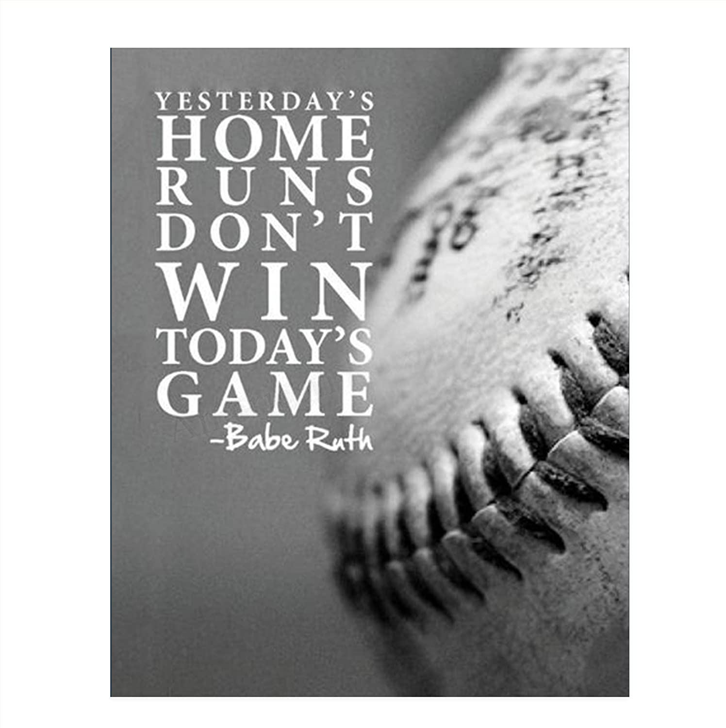"Babe Ruth Quotes-""Yesterdays Home Runs Don't Win Today's Game""-8 x 10""-Motivational Poster Print-Ready to Frame. Baseball Typographic Wall Art. Home-Office Décor. Perfect for Locker-Gym-Training Room."