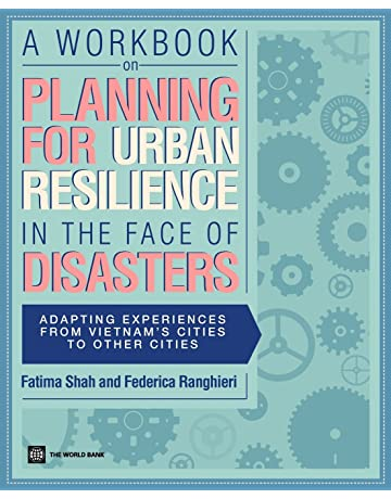 A Workbook on Planning for Urban Resilience in the Face of Disasters: Adapting Experiences from