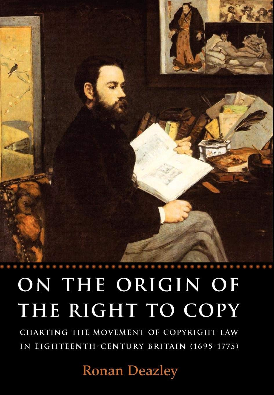 On the Origin of the Right to Copy: Charting the Movement of Copyright Law in Eighteenth Century Britain (1695-1775) by Hart Publishing