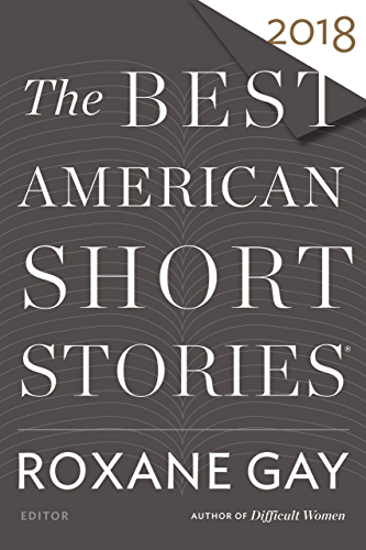 The Best American Short Stories 2018 (The Best American Series ®) (English Edition)