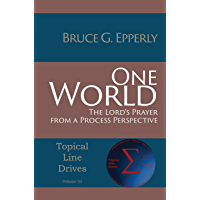 One World: The Lord's Prayer from a Process Perspective (Topical Line Drives Book 32)