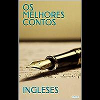 Os Melhores Contos Ingleses (Col. Melhores Contos)