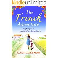The French Adventure: A heartwarming feel-good romance, full of sunshine and new beginnings