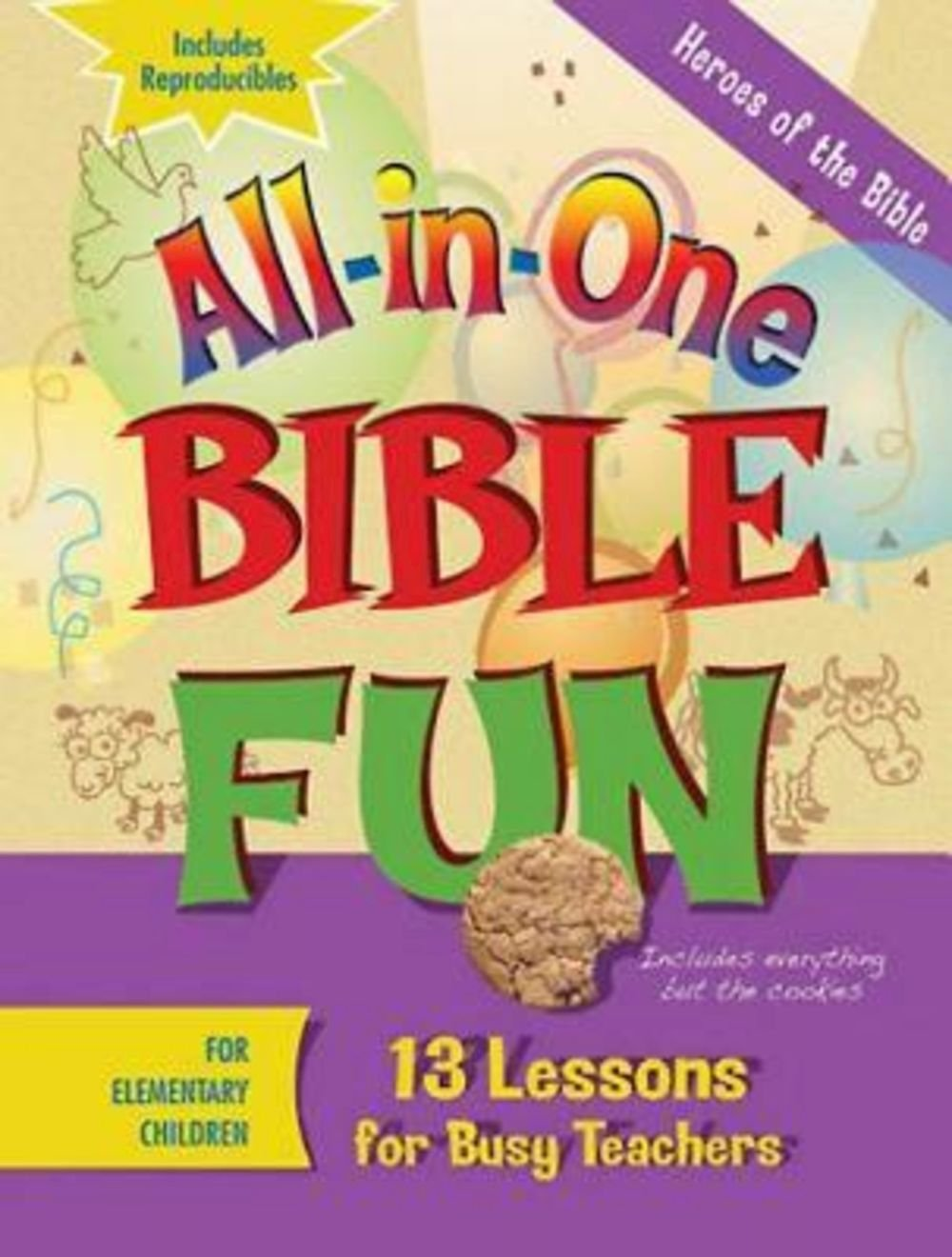 All-in-One Bible Fun for Elementary Children: Heroes of the Bible: 13 Lessons for Busy Teachers PDF
