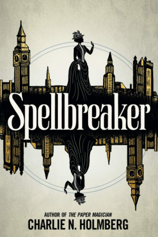 Spellbreaker: By Charlie N. Holmberg 1