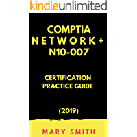 CompTIA Network+ n10-007 Certification Practice Guide (2019)