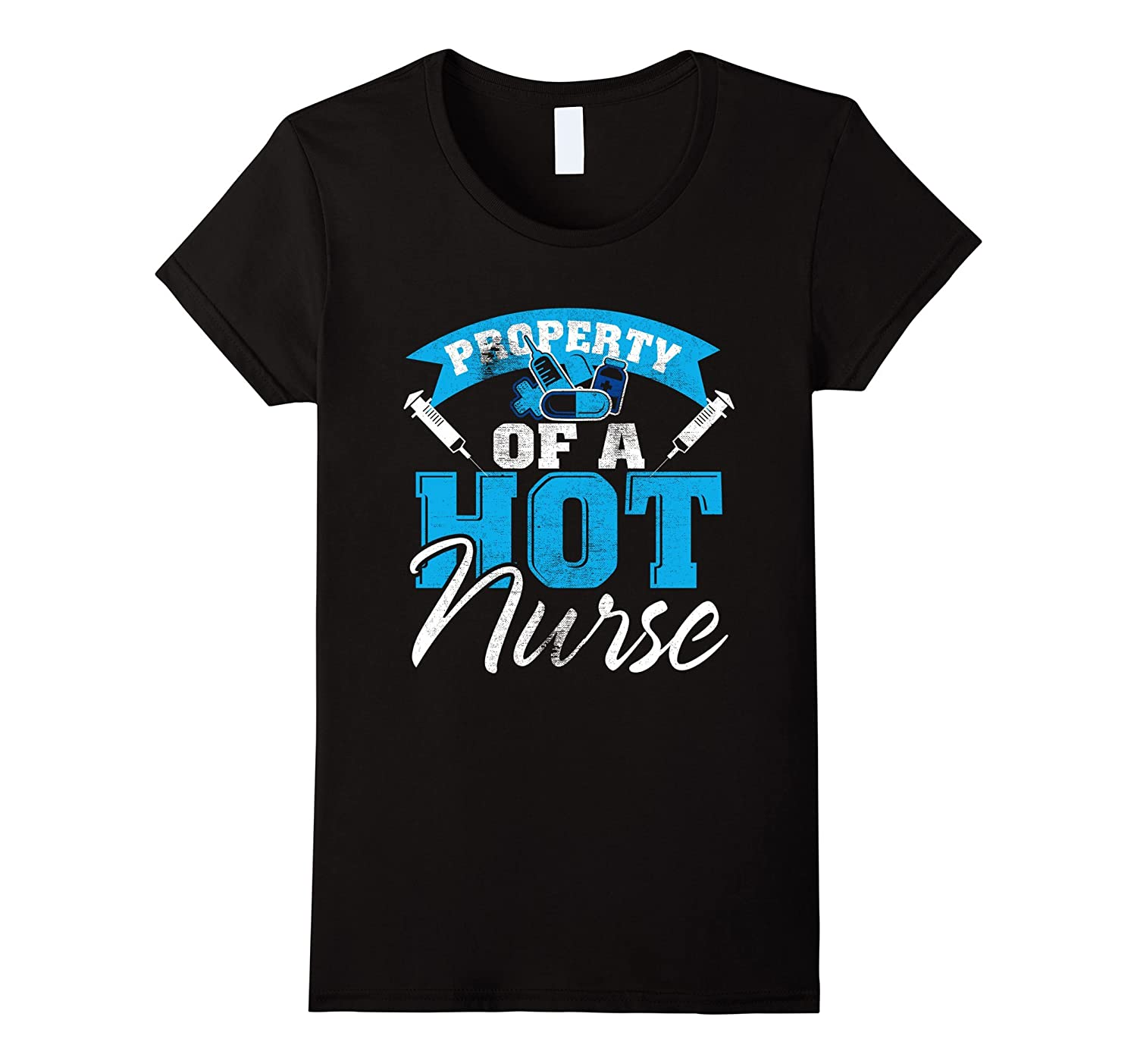 Nurses Day Gifts Property Of A Hot Nurse T-Shirt