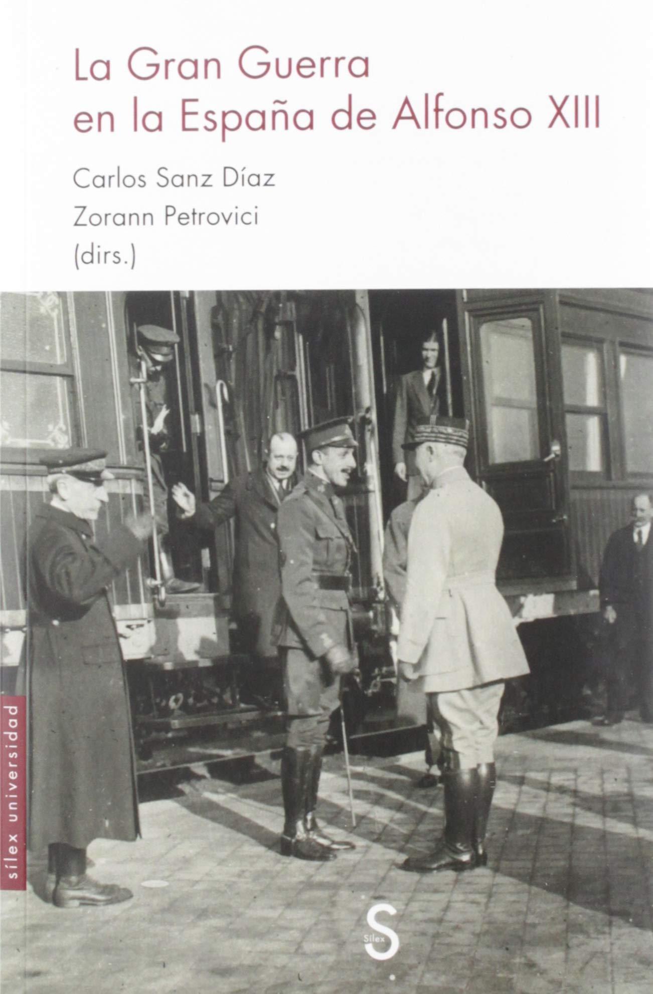 La Gran Guerra en la España de Alfonso XIII Sílex Universidad ...