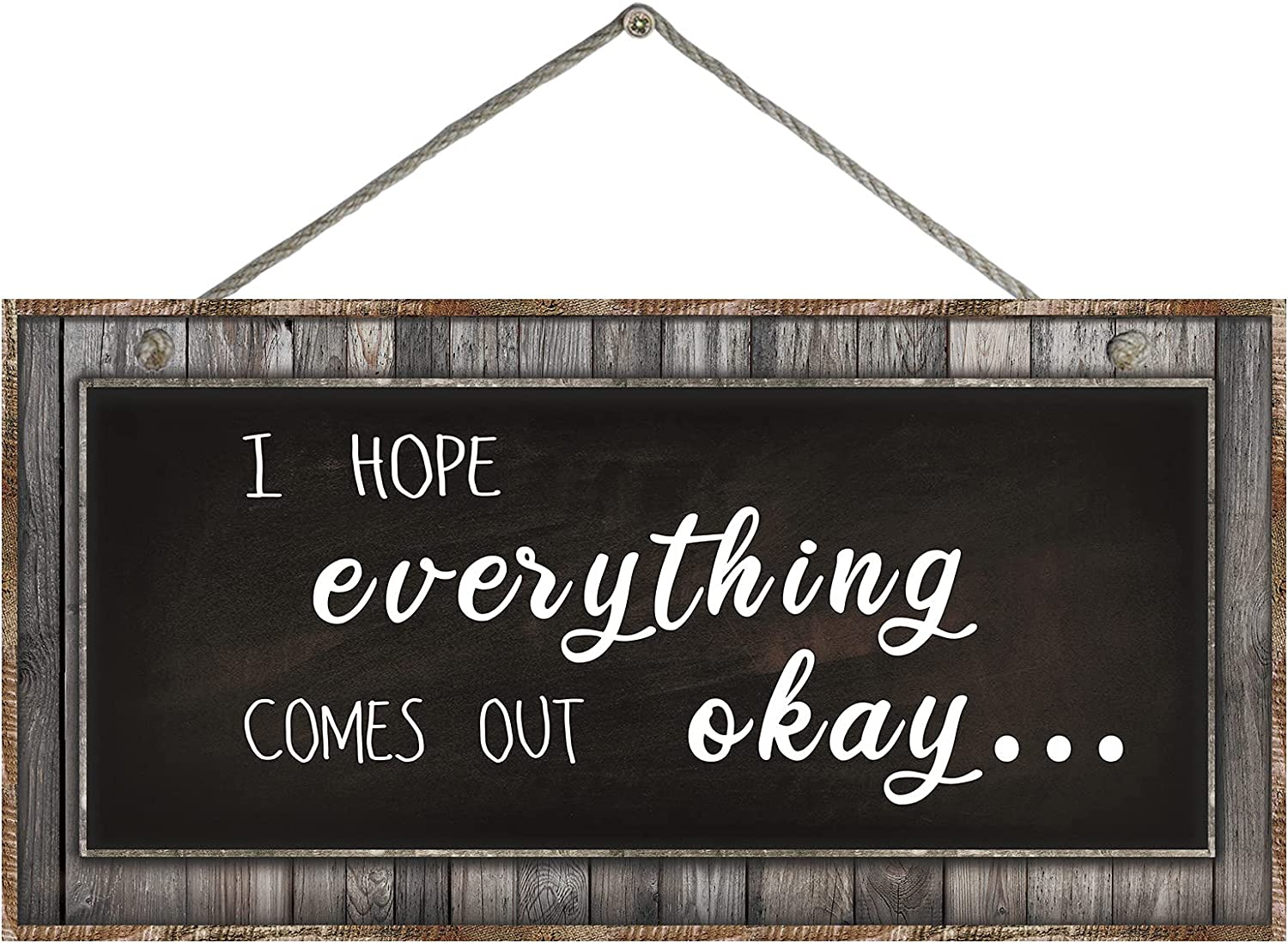 I Hope Everything Comes Out Okay Sign- Funny Farmhouse Wall Decor Sign, Cute Guest Bathroom Wall Art, Rustic Home Decor, Modern Farmhouse Sign for Bathroom Wall with Funny Quotes 12