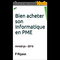 Bien acheter son informatique en PME: Amedrys - 2016