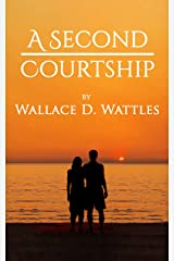 A Second Courtship (Wallace D. Wattles Relationships Book 1) Kindle Edition