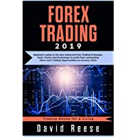 Forex Trading: Beginner's Guide to the Best Swing and Day Trading Strategies, Tools, Tactics and Psychology to Profit from Outstanding Short-Term Trading Opportunities on Currency Pairs