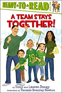 A Team Stays Together! (Tony and Lauren Dungy Ready-to-Reads)