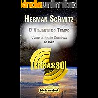 O Viajante do Tempo: Conto de Ficção Científica do livro Terrassol (Saga Terrassol 1)