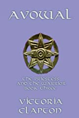Avowal (The Priestess and the Warrior Book 3) Kindle Edition