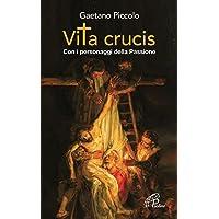 Vita crucis. Con i personaggi della Passione