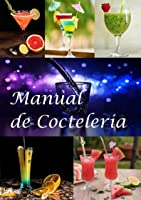 Manual De Coctelería: Manual De Cócteles Y