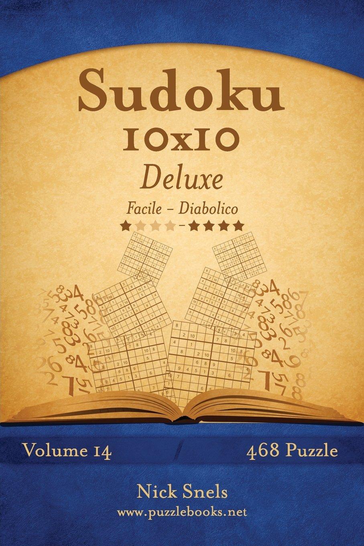 Sudoku 10x10 Deluxe - Da Facile a Diabolico - Volume 14 - 468 Puzzle (Italian Edition) PDF
