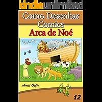 Como Desenhar Comics: Arca de Noé (Livros Infantis Livro 12)