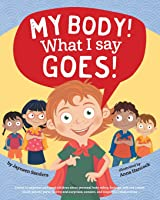 My Body! What I Say Goes!: Teach Children Body